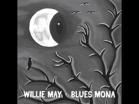 Willie May - Monas Watching Eye