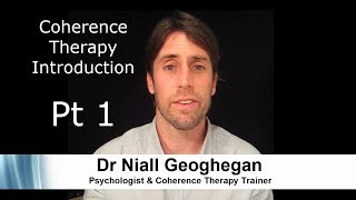 Coherence Therapy Introduction - Part 1