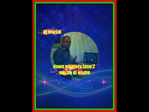 dowm memory lane 2 mix by dj wazim
