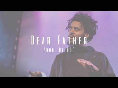 J. Cole Type Beat - Dear Father (Prod. By DBC)