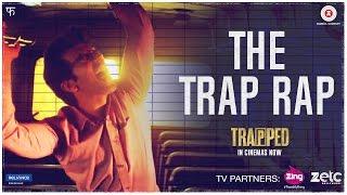 Trap Rap - Trapped | Rajkummar Rao | Vikramaditya Motwane | Alokananda Dasgupta