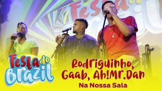 Na Nossa Sala - Legado (Rodriguinho, Gaab e Ah!Mr.Dan) Ao Vivo FM O Dia