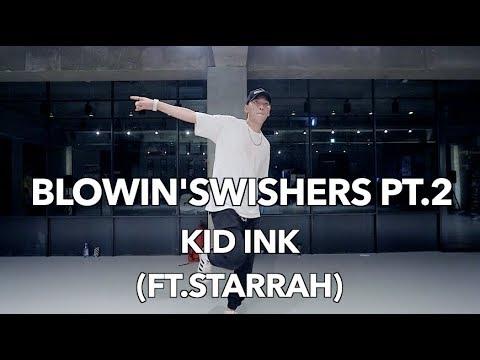 BLOWIN' SWISHERS PT. 2 - KID INK (FT. STARRAH) / JONGHYUK CHOREOGRAPHY