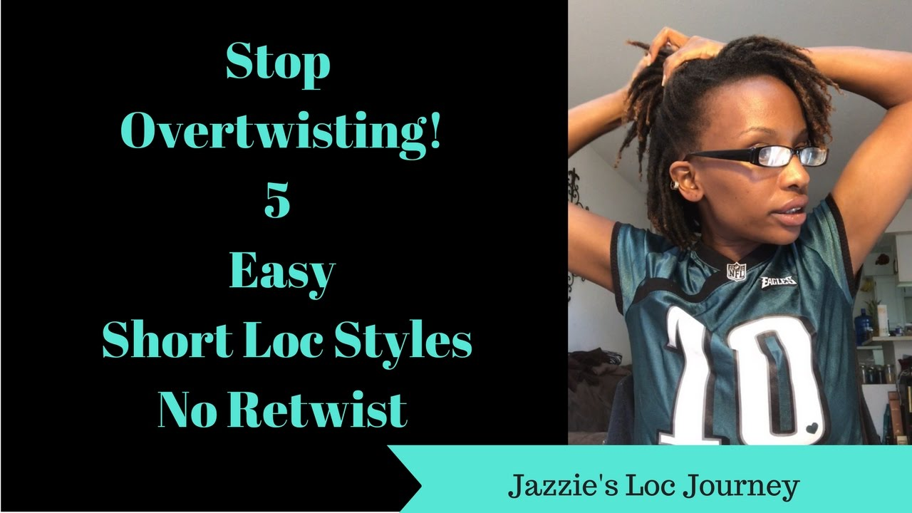 Don T Over Twist Your Hair Loc Styles For Short Hair W No Retwist