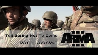 Arma 3 : Tell Spring Not To Come, Day 1 : Assault