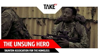 The Unsung Hero - Taunton Association for the Homeless