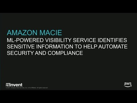 AWS re:Invent 2017: Applying Intelligent Data Protection with Amazon Macie (DEM88)