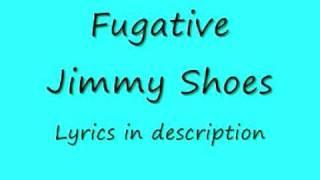 Fugative Jimmy Shoes Lyrics