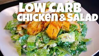 Low Carb Chicken and Salad - low carb recipe - healthy recipes - meal prep