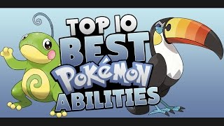 Top 10 BEST Pokémon Abilities
