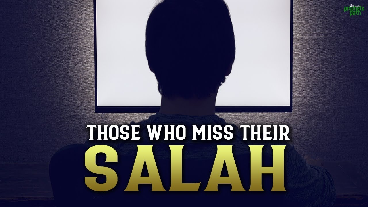 MESSAGE TO THOSE WHO MISS SALAH