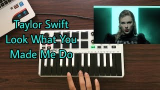 Taylor Swift - Look What You Made Me Do (instrumental) || Akai MPK mini mk2