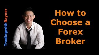 Forex Trading for Beginners #12: How to Choose a Forex Broker by Rayner Teo