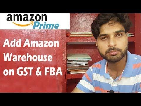 Amazon Prime - Add Amazon Warehouse On GST & FBA - Ecom Seller Tips