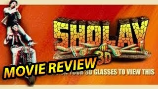 Sholay 3D Movie Review | Must Watch Movie