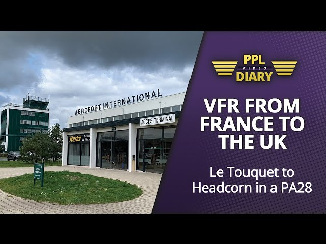 VFR from France to the UK - Le Touquet to Headcorn in a PA28