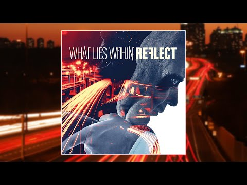 What Lies Within - REFLECT [Full EP Stream]