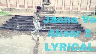 Jaana ve aksar 2 ll lyrical dance ll jaana ve ll aksar 2 ll aman and reyansh ll the d-mons crew