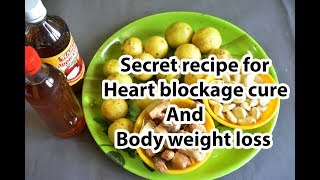 Secret Recipe for Heart blockage cure and Body weight loss  Wight loss recipe