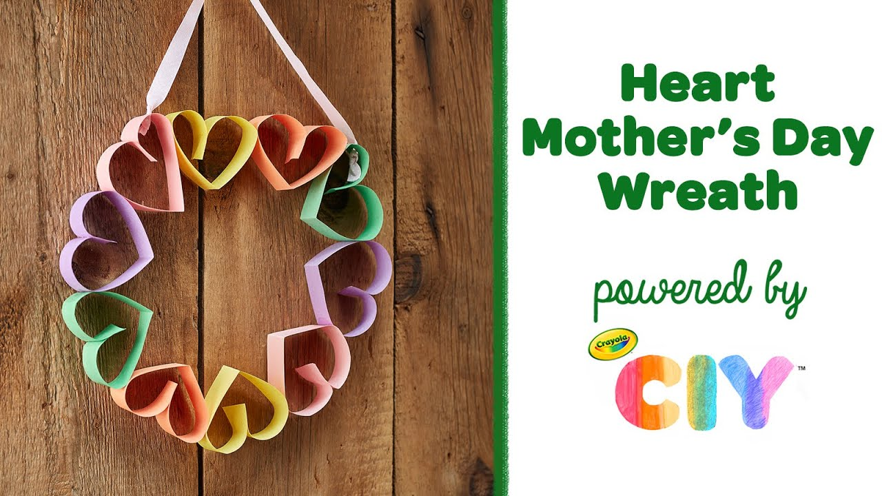 DIY Heart Mother's Day Wreath Craft, Homemade Mother's Day Crafts || Crayola CIY