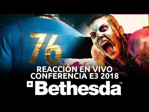 Conferencia Bethesda - Reacción en Vivo, E3 2018 | 3GB