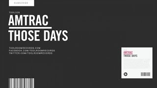 Amtrac - Those Days - Original Mix
