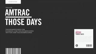 Amtrac - Those Days - Original Mix