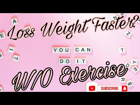 LOSS WEIGHT FASTER |NO MORE EXERCISE