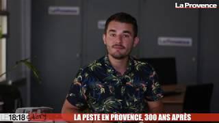 Le 18:18 - Quand la peste sévissait en Provence, il y a 300 ans