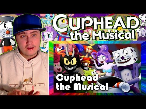 Cuphead the Musical (feat. Markiplier, NateWantsToBattle, Jacksepticeye & More) | Reaction