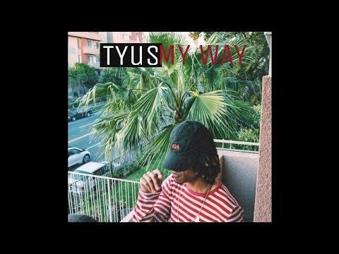 TYuS // My Way [Prod. by Twice As Nice]