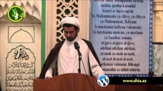 Hacı Rza Cümə xütbəsi  ( ailədə kişi huquqi və əxlaqi vəzifələr) 25092015