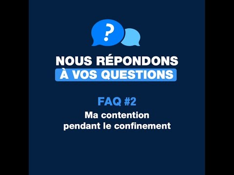 #2 FAQ - Ma contention pendant le confinement