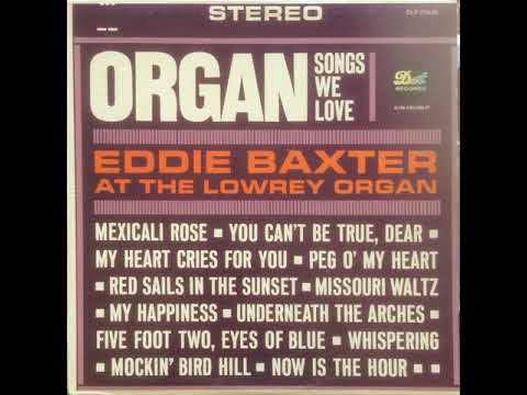 Organ Songs We Love (full album) - Eddie Baxter [1962 Easy Listening Jazz]