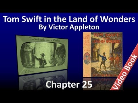 Chapter 25 - Tom Swift in the Land of Wonders by Victor Appleton
