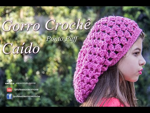Gorro de Crochê Caído - Ponto Puff - Professora Simone - YouTube 3efb17947ae