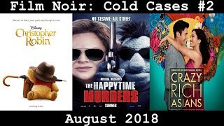 Cold Cases #2 - Christopher Robin, The Happytime Murders, Crazy Rich Asians   Film Noir
