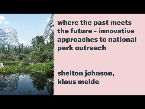 Where the Past Meets the Future - Innovative Approaches to National Park Outreach
