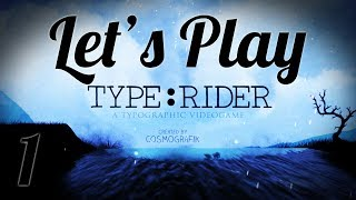 Type Rider | Part 1 | Let