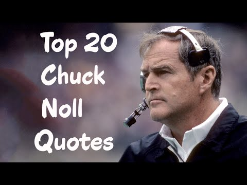 Top 20 Chuck Noll Quotes - The professional American football player, assistant coach & head coach