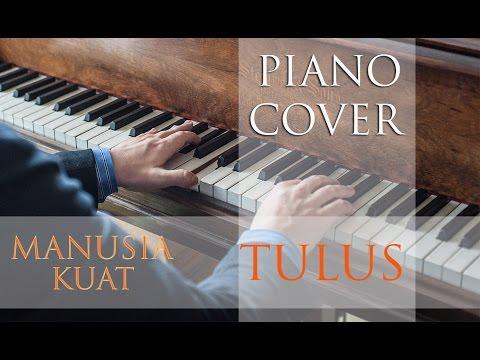 Tulus - Manusia kuat - Easy Piano Cover