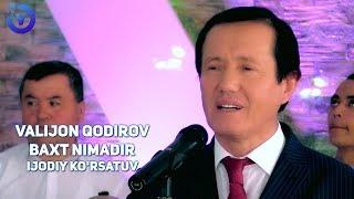 Valijon Qodirov - Baxt nimadir (ijodiy ko'rsatuv)