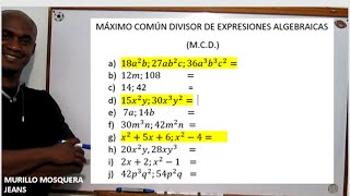 MÁXIMO COMÚN DIVISOR DE EXPRESIONES ALGEBRAICAS  (M.C.D.)