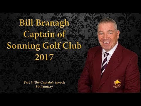 Bill Branagh Captain of Sonning Golf Club 2017 - The Speeches