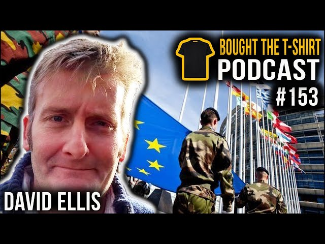 UK To Lose Autonomy Of Military & Defence Industry | David Ellis | Bought The T-Shirt Podcast #153