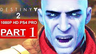DESTINY 2 Gameplay Walkthrough Part 1 BETA Campaign Misson 1 [1080p HD PS4 PRO] - No Commentary