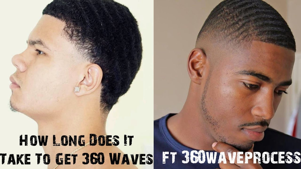 How Long Does It Take To Get 360 Waves Ft. 360WaveProcess ...
