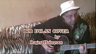 ONLY A HOBO (Bob Dylan cover) by Roger Holmroos.wmv