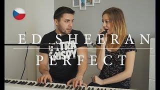 Ed Sheeran - Perfect || Duet cover (CZECH)