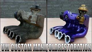 VW Custom Manifold / Restoration